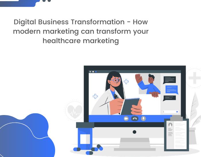 healthcare marketing and digital marketing transformation