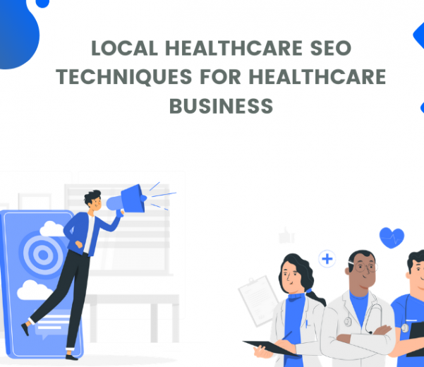 Local Healthcare SEO techniques for healthcare business